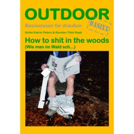 Conrad Stein How to shit in the Woods - Outdoor Basixx