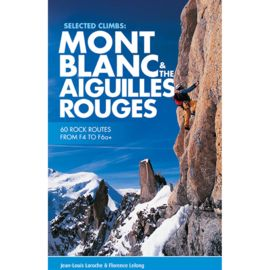 VERTEBRATE PUBLISHING Mont Blanc & The Aiguilles Rouges, Selected Climb